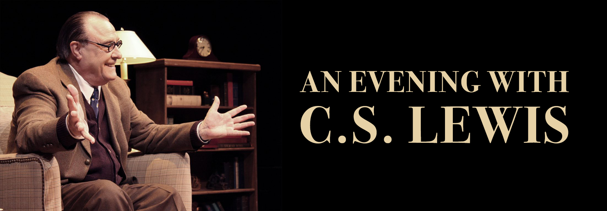 An evening with CS Lewis at the Marcus Center in Milwaukee
