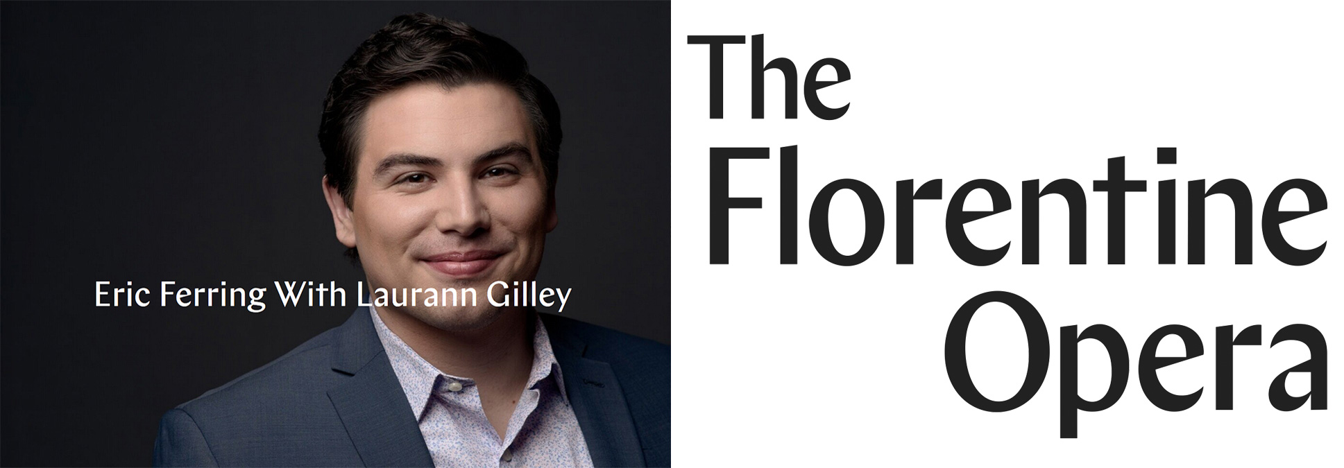 Florentine Opera Spotlight - ERIC FERRING WITH LAURANN GILLEY