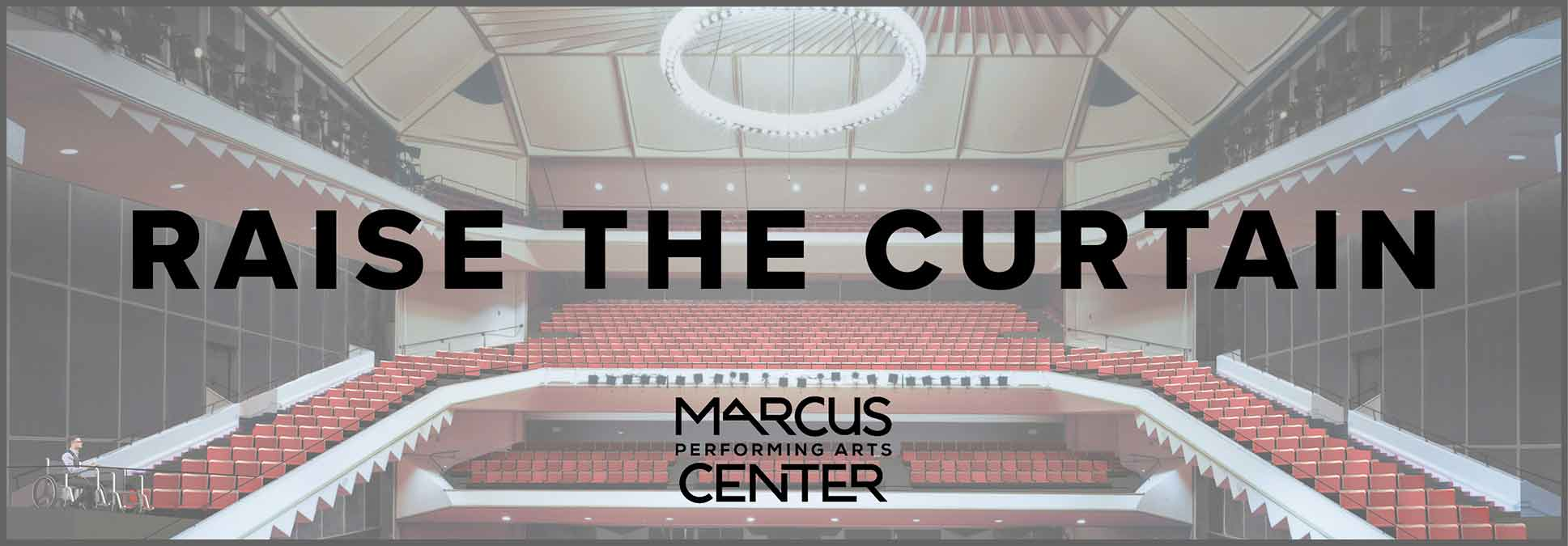 Raise the Curtain at the Marcus Center in Milwaukee